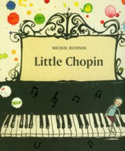 Little Chopin, Rusinek Michał