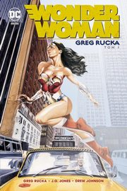 Wonder Woman Tom 1, Rucka Greg, Johnson Drew, Jones J.G.