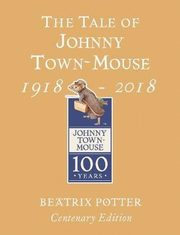 ksiazka tytuł: The Tale of Johnny Town Mouse Gold Centenary Edition autor: Potter Beatrix