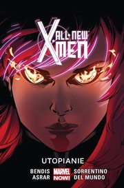 ksiazka tytuł: All New X-Men Tom 7 Utopianie autor: Bendis Brian Michael, Asrar Mahmud, Mundo Mike Del, Sorrentino Andrea