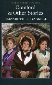 Cranford & Other Stories, Gaskell Elizabeth C.