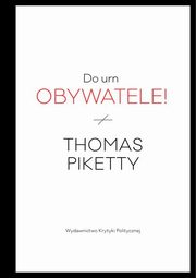 Do urn obywatele!, Piketty Thomas