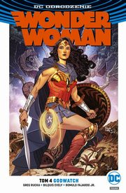 ksiazka tytuł: Wonder Woman Tom 4 Godwatch autor: Rucka Greg