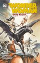 Wonder Woman Tom 2, Rucka Greg, Johns Geoff, Johnson Drew, Morales Rags, Phillip Sean, Raiz James, Justiniano
