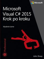 Microsoft Visual C# 2015 Krok po kroku, John Sharp