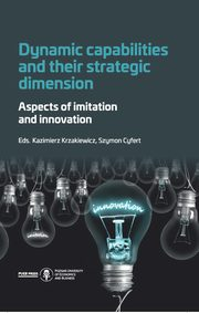 ksiazka tytuł: Dynamic capabilities and their strategic dimension. Aspects of imitation and innovation - Rozdział 3. Exogenous determinants of absorption of innovative technologies by financial services companies autor: